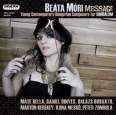 Message - Young Contemporary Hungarian Composers / Beata Mori