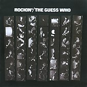 The Guess Who: Rockin' [Bonus Tracks]