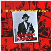 Coleman Hawkins: High And Mighty Hawk