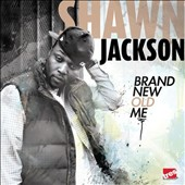 Shawn Jackson: Brand New Old Me [PA] *