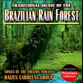 Grupo Raizes Caboclas/Raizes Caboclas: Brazilian Rain Forest: Songs of the Amazon Indians
