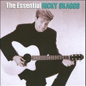 Ricky Skaggs: The Essential Ricky Skaggs