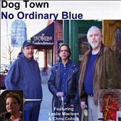 Dog Town: No Ordinary Blue