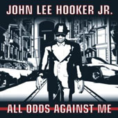 John Lee Hooker, Jr.: All Odds Against Me