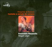 Pergolesi & Porpora: Chamber Cantatas
