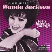 Wanda Jackson: Let's Have a Party! The Very Best of Wanda Jackson