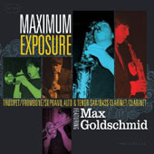 Max Goldschmid: Maximum Exposure [Digipak]
