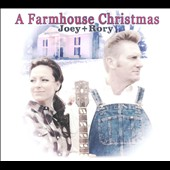 Joey + Rory: A Farmhouse Christmas [Digipak]