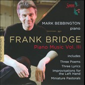 Frank Bridge: Piano Music, Vol. 3 / Mark Bebbington, piano