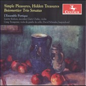 Simple Pleasures, Hidden Treasures: Boismortier Trio Sonatas / L'Ensemble Portique