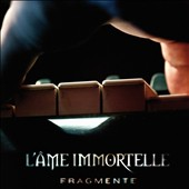 L'Ame Immortelle: Fragmente [Limited Deluxe Edition]
