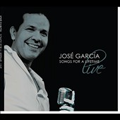 José Garcia (Vocals)/Jose Garcia (Electronic): Songs For a Lifetime: Live