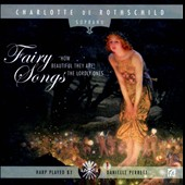 Fairy Songs / Charlotte de Rothschild, soprano; Danielle Perrett, harp