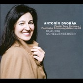 Anton&#237;n Dvor&#225;k: Poetic Tone Pictures, Op. 85 / Claudia Schellenberger: piano