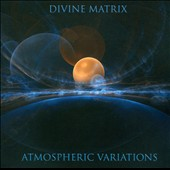Divine Matrix: Atmospheric Variations