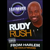 Rudy Rush: From Harlem to Hollywood
