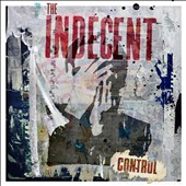 The Indecent: Control [EP] [PA]