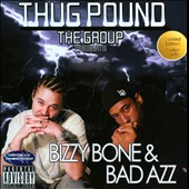 Thug Pound/Bad Azz/Bizzy Bone: Thug Pound [PA]