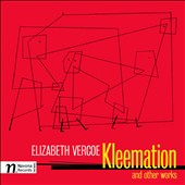 Elizabeth Vercoe: Kleemation and Other Works / Rosemary Platt, piano; Peter Bloom, flute; Mary Jane Rupert, piano; Sharon Mabry, mz