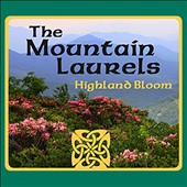 THe Mountain Laurels: Highland Bloom [Digipak]