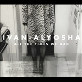 Ivan & Alyosha: All the Times We Had [Digipak]