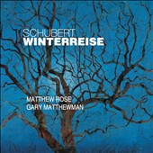 Schubert: Winterreise / Matthew Rose: bass; Gary Matthewman: piano