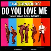 The Contours: Do You Love Me (Now That I Can Dance)