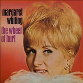 Margaret Whiting: The Wheel of Hurt [Deluxe Edition]