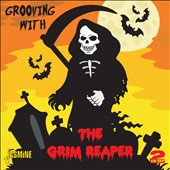 Various Artists: Grooving With the Grim Reaper: Songs of Death, Tragedy and Misfortune 1954-1962