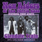 New Riders of the Purple Sage: Glendale Train: 1971 Live Radio Broadcast
