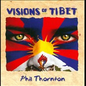 Phil Thornton: Visions of Tibet