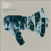 Hackney Colliery Band: Common Decency
