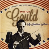 Morton Gould: An American Salute / Morton Gould, US Marine Band