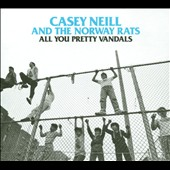 Casey Neill and the Norway Rats: All You Pretty Animals