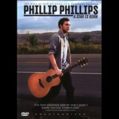Phillip Phillips: A Star Is Born: The Rise of One of America's Greatest Talents [Video]