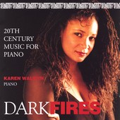 Dark Fires - 20th Century Music for Piano / Karen Walwyn