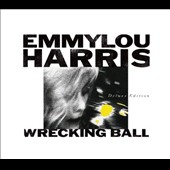 Emmylou Harris: Wrecking Ball [Deluxe Edition] [Box]
