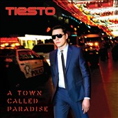 Tiësto: A Town Called Paradise