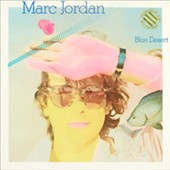 Marc Jordan: Blue Desert [Limited Edition] [Remastered] [Slipcase]