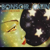 Bonsoir Catin: Light the Stars [Digipak]