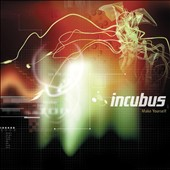 Incubus: Make Yourself