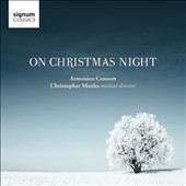On Christmas Night - Music of Lauridsen, Gruber, Blane, Wade, et al. / Christopher Monks & The Armonico Consort