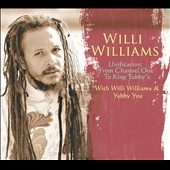 Willi Williams: Unification: From Channel One to King Tubby's [Digipak] *
