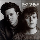 Tears for Fears: Songs from the Big Chair [Deluxe Edition] [Digipak]