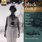 Black Roses - Grieg, Nielsen, Rangstrom, et al / Kringelborn