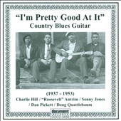 Various Artists: I'm Pretty Good At It: Country Blues Guitar (1937-1953)