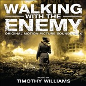 Timothy Williams: Walking With the Enemy [Original Motion Picture Soundtrack]