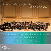 Live at Carnegie Hall and more - works by Godfrey, Sekhon, Vaughan Williams, Bryant, Grantham, Dahl, Arnold et al. / Univ. of S Florida Wind Ens.