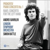 Prokofiev: Piano Concerto No. 1; Ravel: Concerto for the Left Hand / Andrei Gavrilov, piano; London SO, Simon Rattle