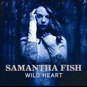 Samantha Fish: Wild Heart [Digipak]